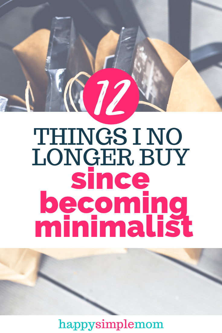 Things I no longer buy since becoming a minimalist.