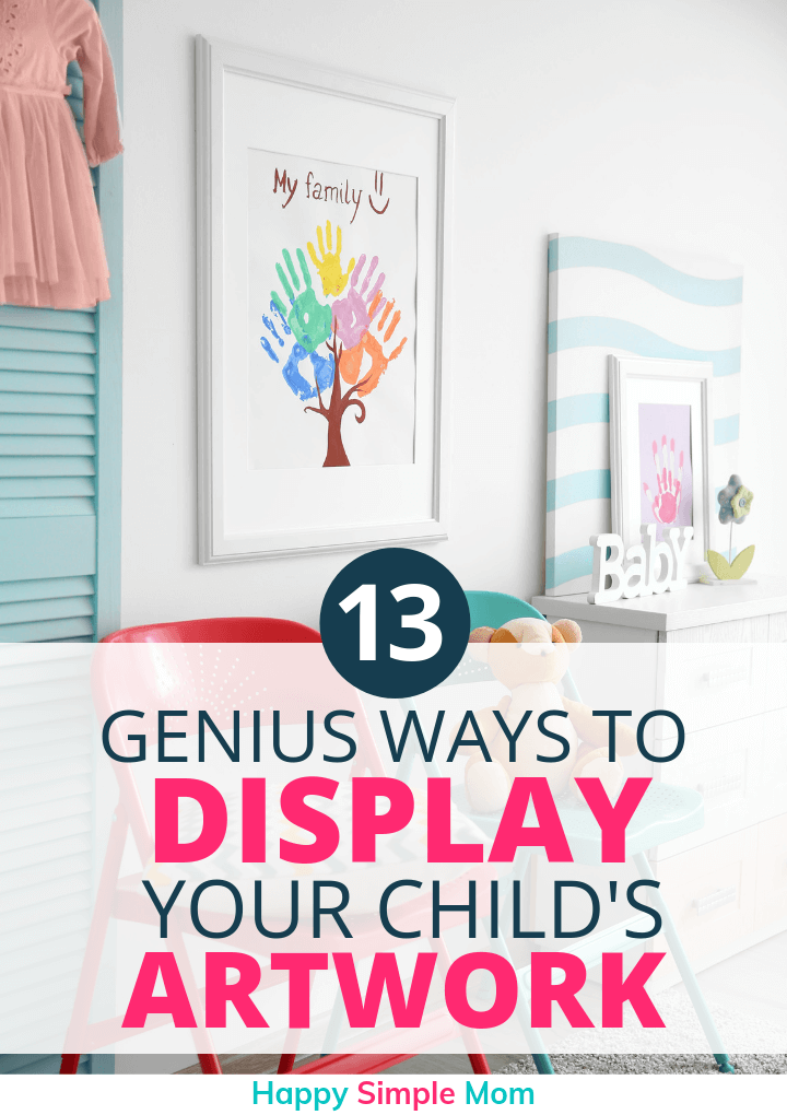 Display kid's artwork in creative ways, like framing it for decorative use.