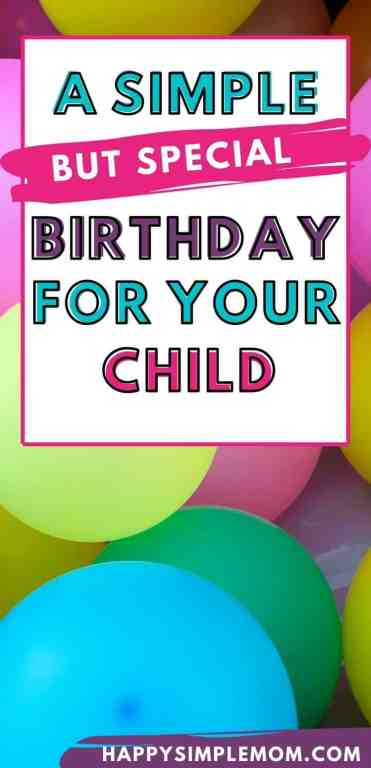 """Pinterest pin that has a balloon background and says, """"A Simple But Special Birthday For Your Child."""""""