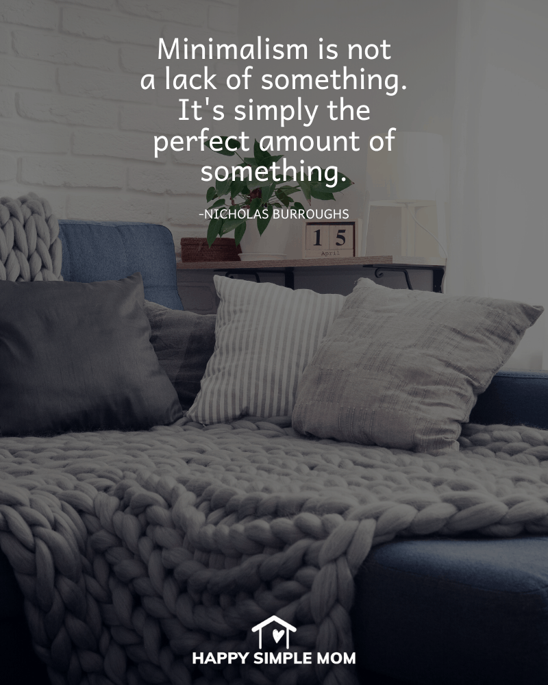 Minimalism is not a lack of something. It's simply the perfect amount of something. Nicholas Burroughs