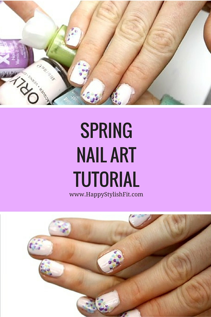 Spring Nail Art Tutorial For Beginners And All Skill Levels Happy
