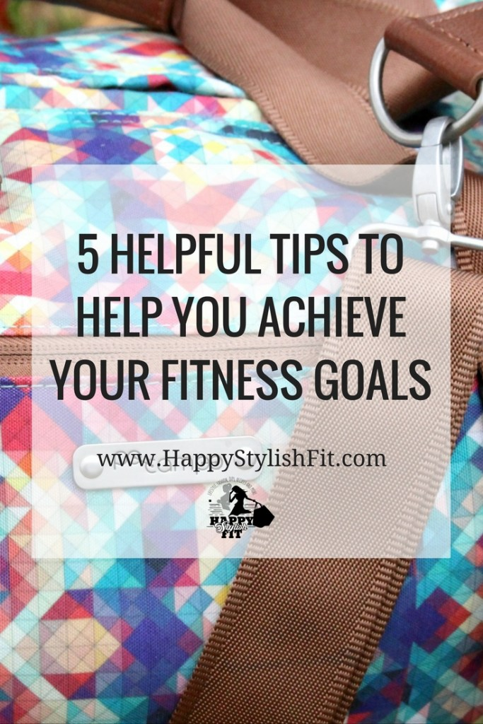 Use these 5 helpful tips to help you achieve your fitness goals.