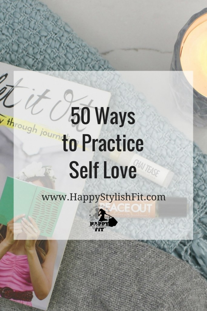 50 Ways to Practice Self Love.