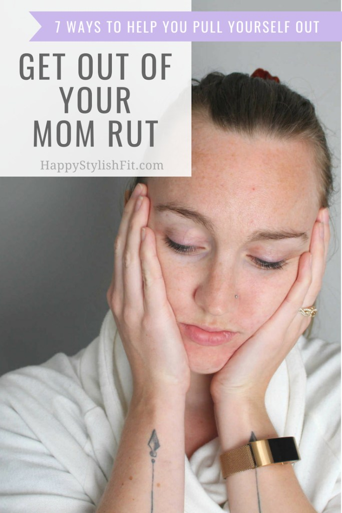 Get out of your mom rut. 7 ways to help you pull yourself out of your mom funk. Stop the burnout! #Motherhood #MomRut #MomFunk #MomBurnout #4thTrimester