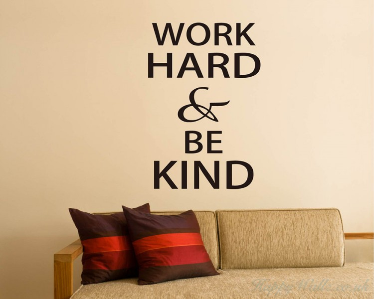 Work Hard  Be Kind Quotes Wall Art Stickers