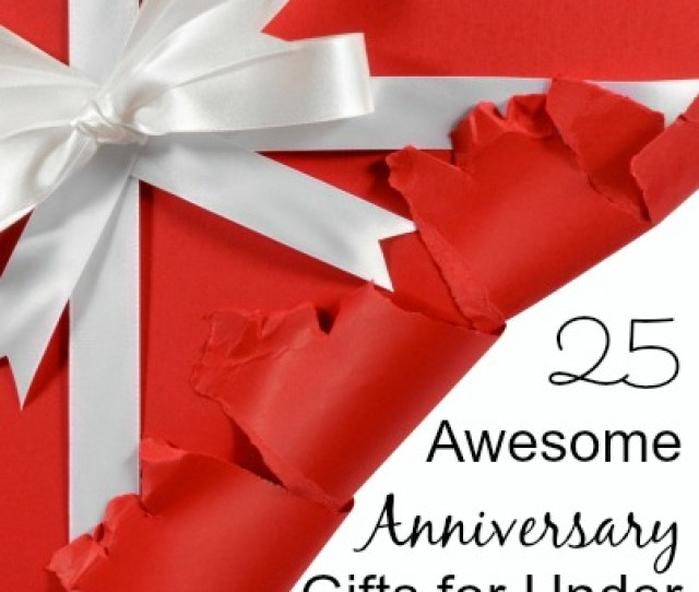 Awesome Anniversary Gift Ideas For Under
