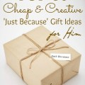 Cheap amp creative just because gift ideas for him happy wives club