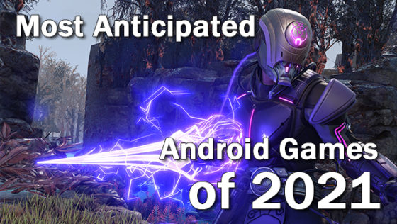 Most Anticipated Android Games of 2021 00