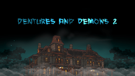 Dentures and Demons 2 title card