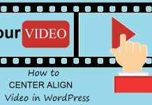 How to CENTER ALIGN Video in WordPress