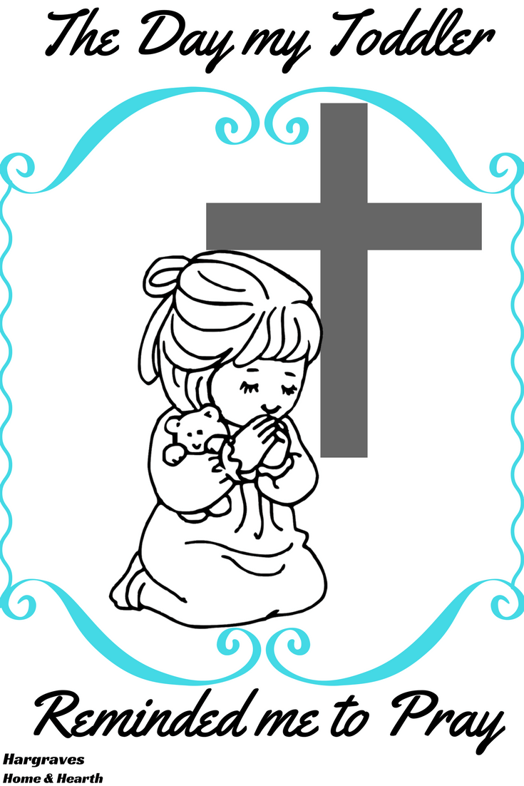 The Day my Toddler Reminded me to Pray