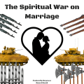 The Spiritual War on Marriage