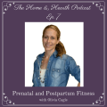 HandH 007: Prenatal and Postpartum Fitness with Olivia Cagle