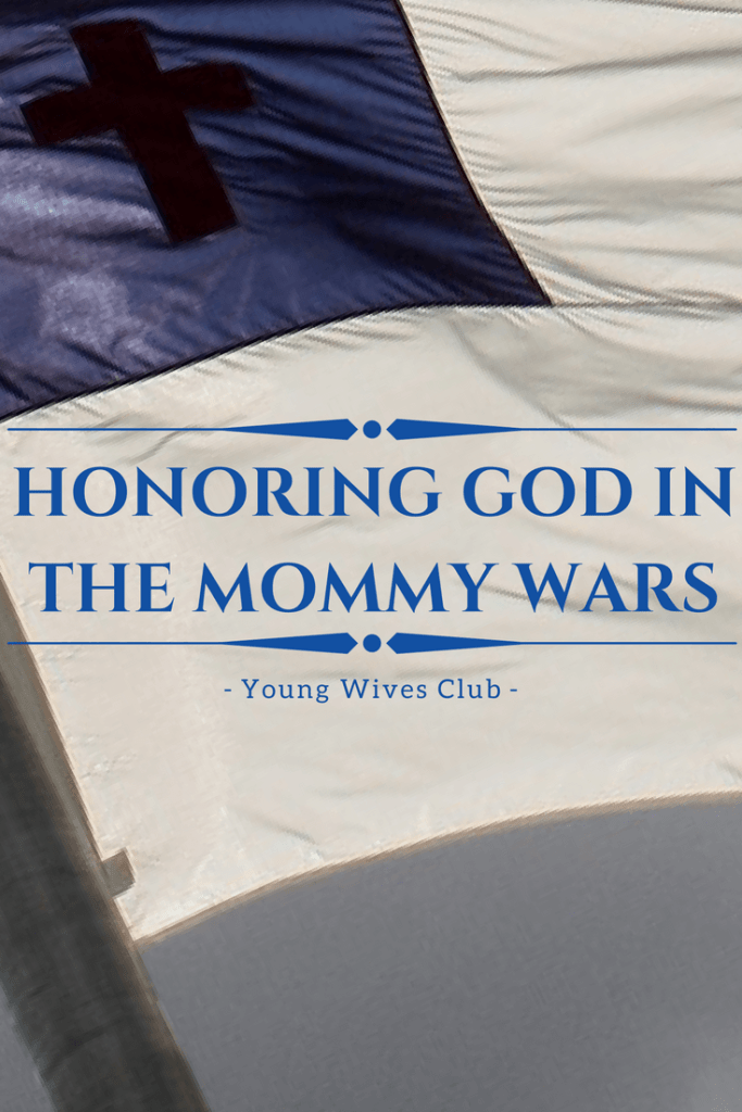 HONORING GOD IN THE MOMMY WARS