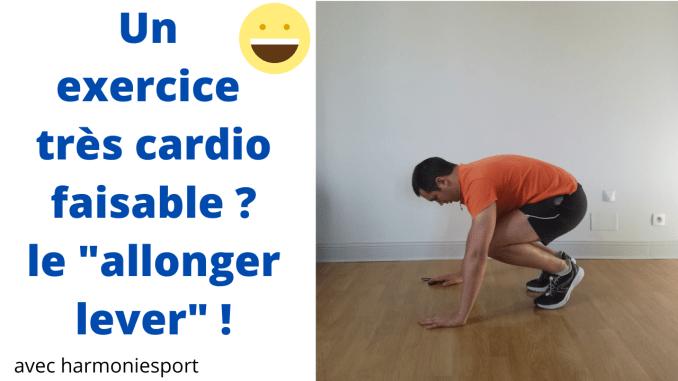 Comment réaliser le allonger-lever un exercice très cardio mais faisable