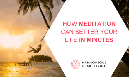 HOW MEDITATION CAN BETTER YOUR LIFE IN MINUTES