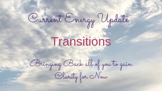 Energy Update : Transitions : Bringing Back All Of You!