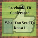 Facebook F8 Conference – What's New