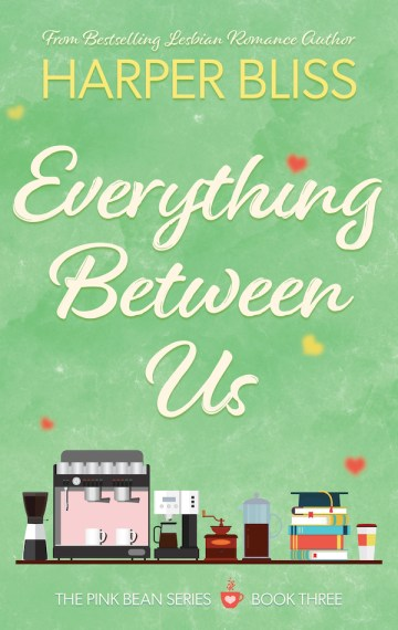 Everything Between Us (Pink Bean Series – Book 3)