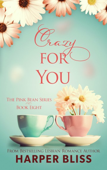 Crazy For You (Pink Bean Series – Book 8)