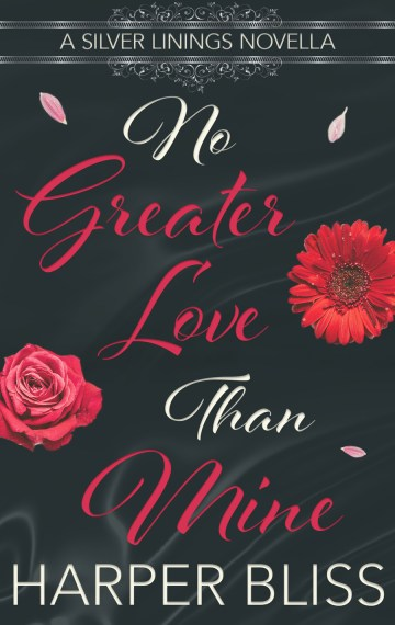 No Greater Love Than Mine: A Silver Linings Novella