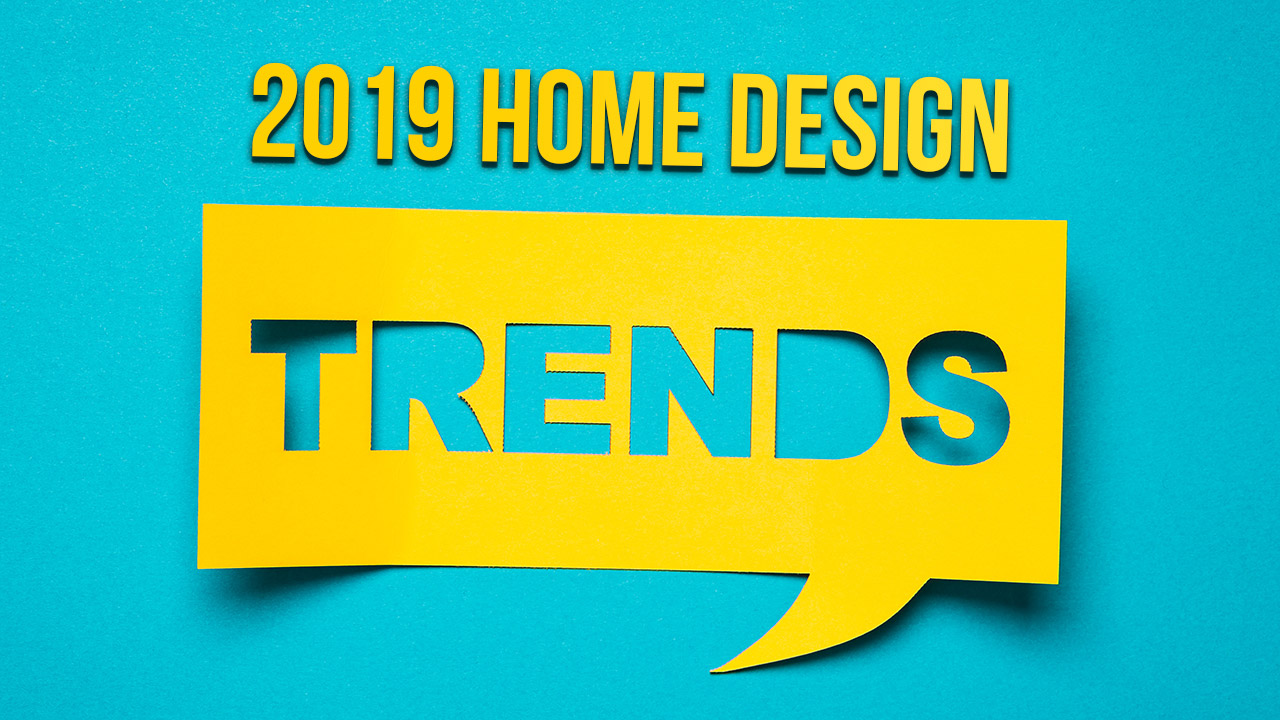 2019 Home Design Trends - Harrisburg Kitchen & Bath