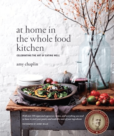 Cookbook At Home In the Whole Food Kitchen by Amy Chaplin