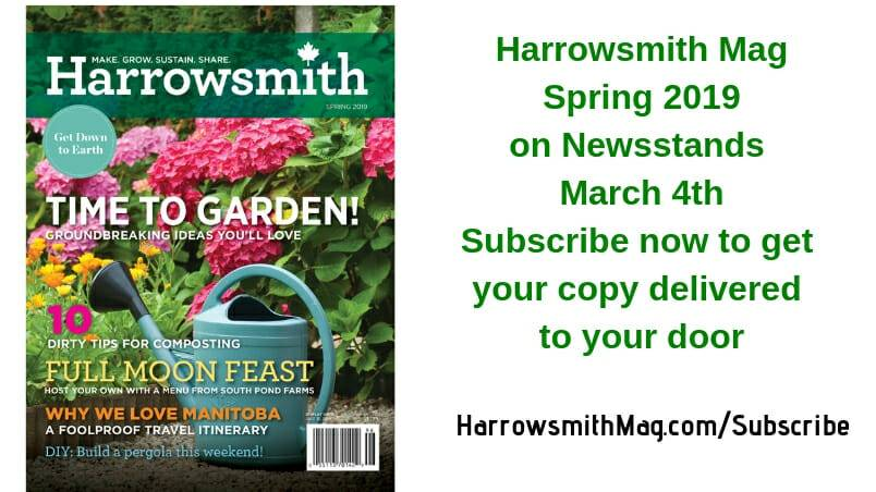 Harrowsmith Spring 2019 on Newsstands March 4th Subscribe now to get yours delivered to your door (1)