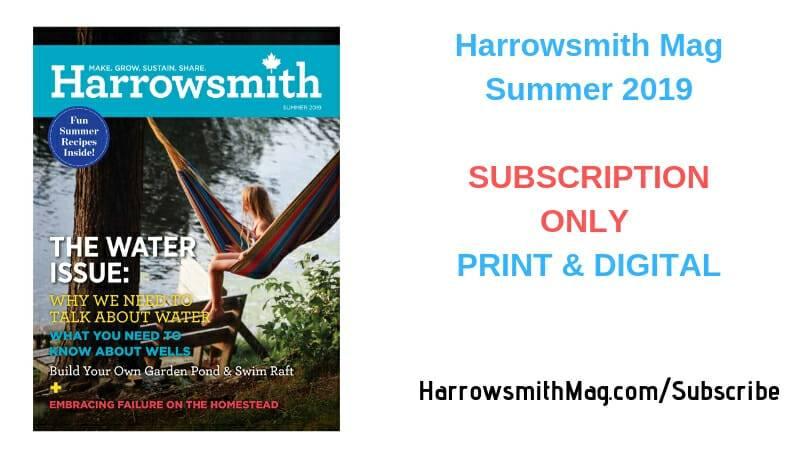 Harrowsmith Mag, Summer 2019 SUBSCRIPTION ONLY
