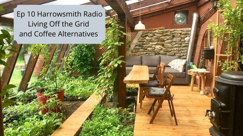 Living Off the Grid and Coffee Alternatives | Harrowsmith Magazine