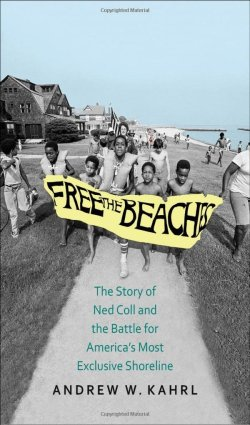 "Cover of the book ""Free the Beaches: The Story of Ned Coll and the Battle for America's Most Exclusive Shoreline"""