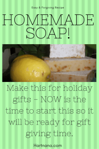 Homemade soap easy and forgiving recipe. Makes a wonderful holiday gift. Make it now so it will be ready for Christmas