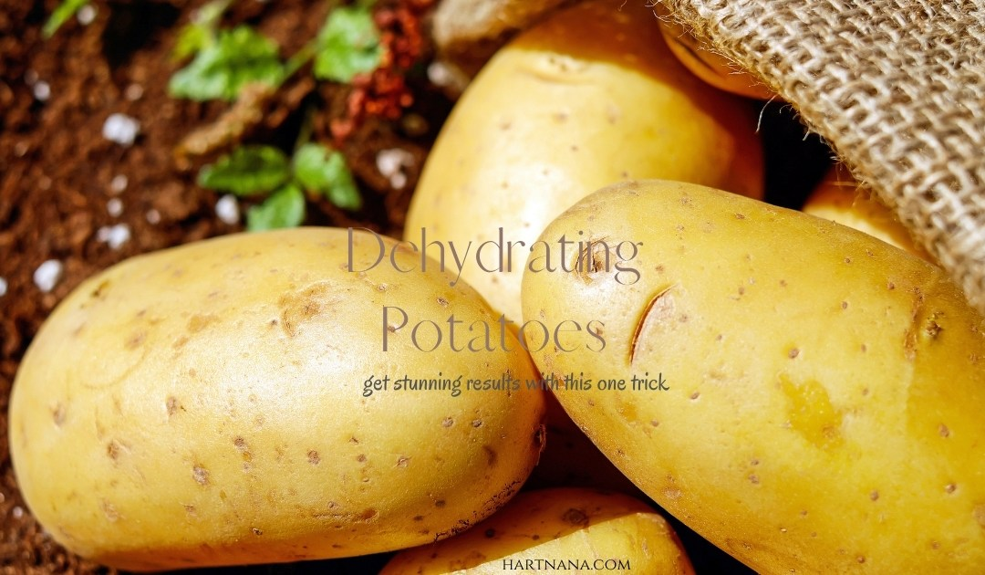 Dehydrating Potatoes – Get Stunning Results With One Simple Trick