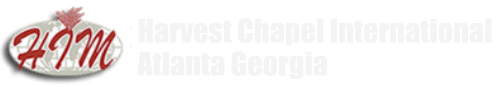 Harvest Chapel International, Atlanta Georgia | Building Christians of Charisma and Character