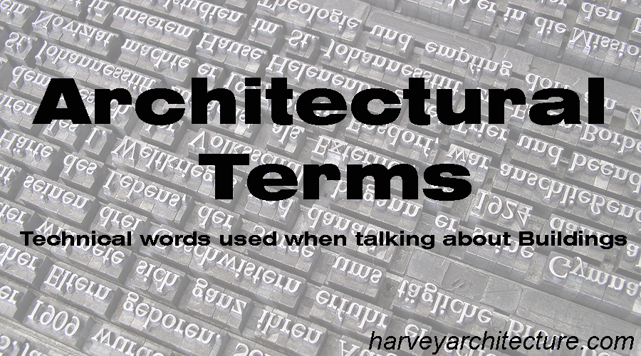 Architectural Terms Harvey Architecture