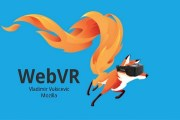 فايرفوكس سيدعم محتوى الواقع الافتراضي عبر الويب