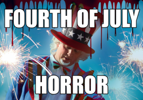 Top 3 Fourth of July Horror Movies