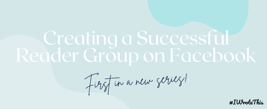Creating a Successful reader Group on Facebook (I)