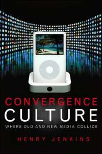 Book Review Convergence Culture: Where Old and New Media ...