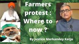 Farmers protest : Where to now ?
