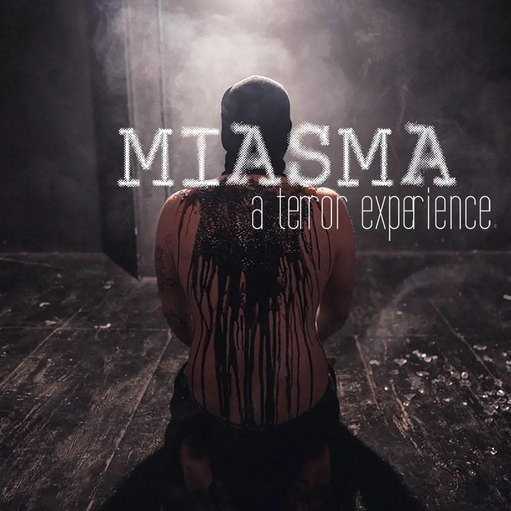 Miasma - A Terror Experience - Chicago - Extreme Haunt