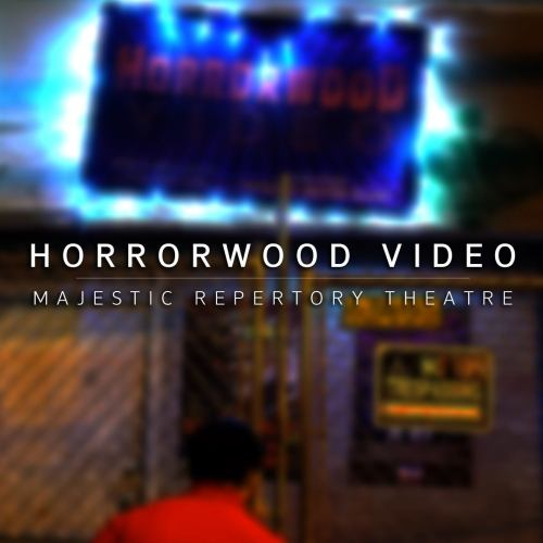 Horrorwood Video | Majestic Repertory Theatre