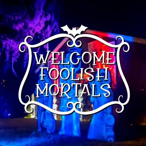 Welcome Foolish Mortals, Home Haunt, Lake Balboa, CA