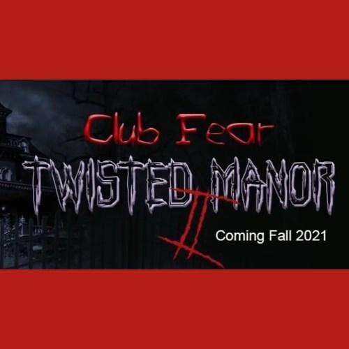 Club Fear - Twisted Manor II - Home Haunt - Santa Clarita - CA