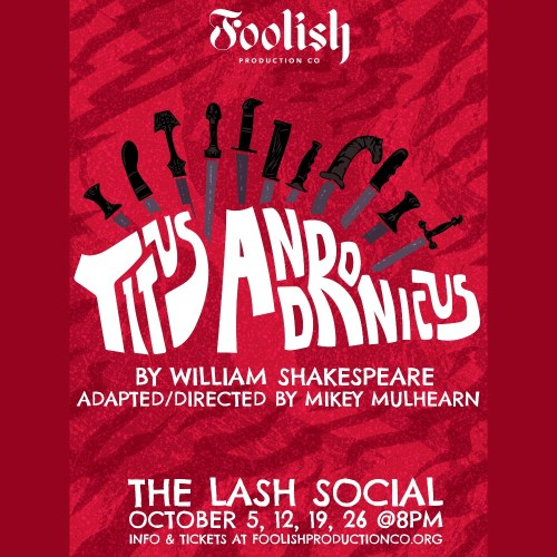 Foolish Productions - Titus Andronicus - Performance Theater - Los Angeles - CA