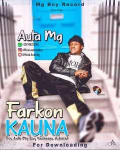 MUSIC : Auta Mg Boy - Ciwon Zuciya