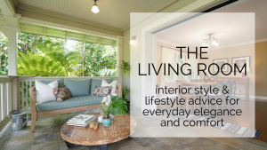 interior style & lifestyle advice for everyday elegance and comfort