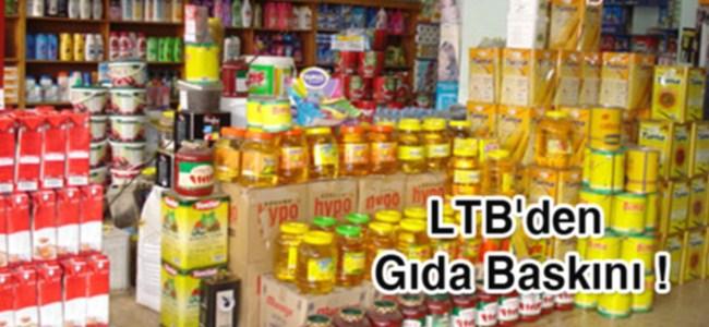 LTB'den Gıda Baskını !