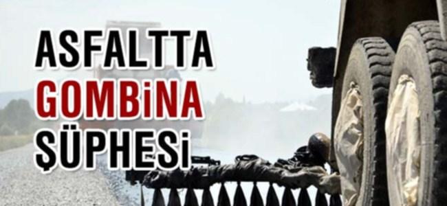 """Asfaltta  """"Gombina"""" şüphesi"""