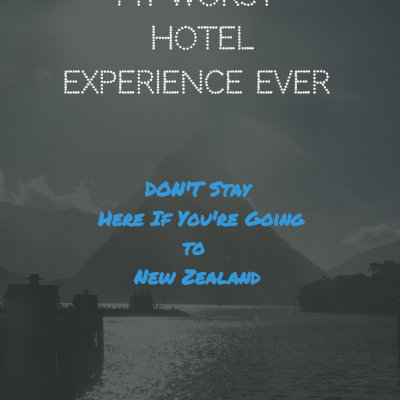 My Worst Hotel Experience Ever (DON'T Stay Here if You're Going to New Zealand!)